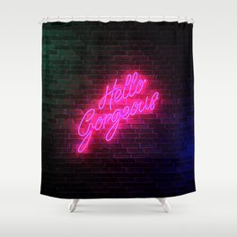 Hello Gorgeous - Neon Sign Shower Curtain