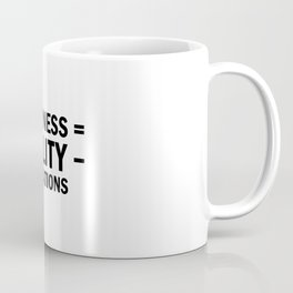 Happiness = Reality - Expectations Coffee Mug