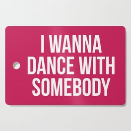 Dance With Somebody Music Quote Cutting Board