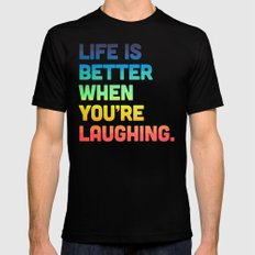 Life When You're Laughing Quote Black MEDIUM Mens Fitted Tee