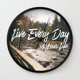 Live Every Day Wall Clock