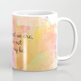 We know what we are, but know not what we may be.' Shakespeare quote Coffee Mug