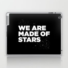 We Are Made Of Stars Laptop & iPad Skin