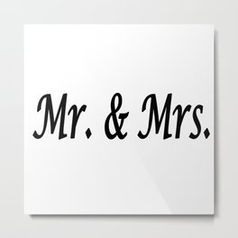 Mr. & Mrs. Metal Print