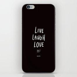 Live Laugh Love... Die! - White iPhone Skin