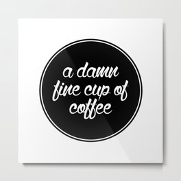 A Damn Fine Cup of Coffee - Twin Peaks Metal Print