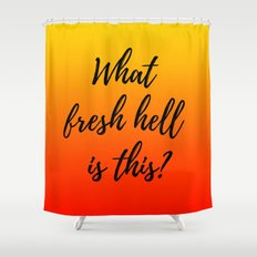 What Fresh Hell Is This? - red orange Shower Curtain