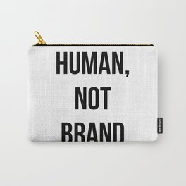 Human, Not Brand Carry-All Pouch