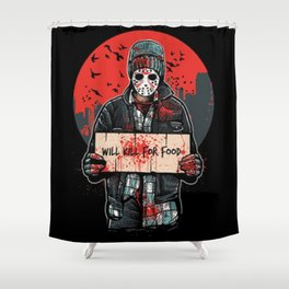 Will Kill For Food Shower Curtain