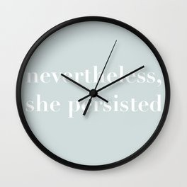 nevertheless she persisted IX Wall Clock