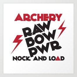 RAW BOW POWER * NOCK & LOAD * ARCHERY Art Print