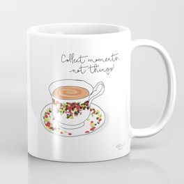 Collect moments, not things Coffee Mug
