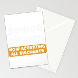 Senior Citizen T-Shirt Gift Now accepting all discounts Stationery Cards