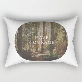 Have Courage Rectangular Pillow