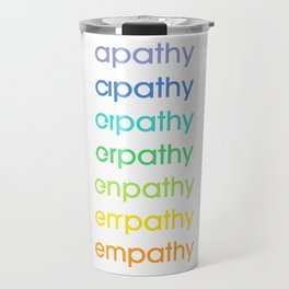 apathy/empathy 2 Travel Mug