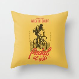 When In Doubt - Pedal It Out Throw Pillow