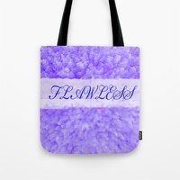 flawless Tote Bags featuring FLAWLESS by Saundra Myles