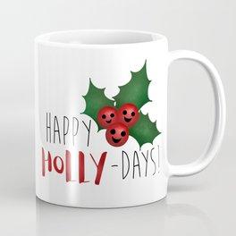 Happy Holly-Days! Coffee Mug