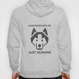 Dogs never bite me Hoody