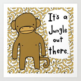 It's A Jungle Out There. Art Print