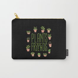 Plants Are Friends Carry-All Pouch