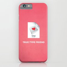True Type Friend iPhone 6s Slim Case