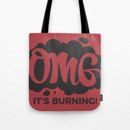 OMG It's Burning Tote Bag