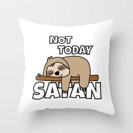 Not Today Satan Funny Sloth Throw Pillow