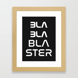 Bla Bla Bla ster Framed Art Print
