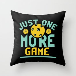 Pickleball Design: Just One More Game I Serve, Score & Day Throw Pillow