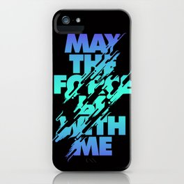 Jedi Mantra - May the Force be with you iPhone Case