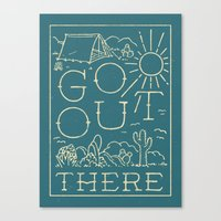 Go Out There Canvas Print