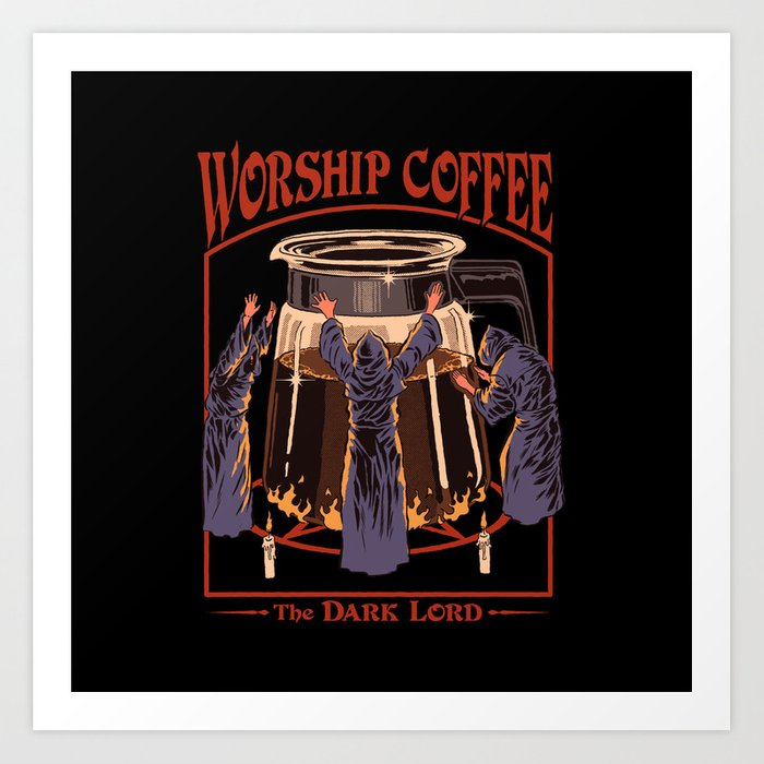 Worship Coffee Kunstdrucke