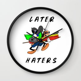 Later Haters - Goofy Wall Clock