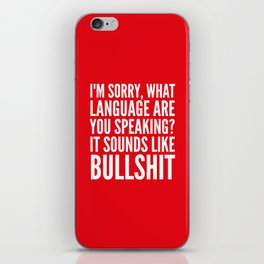 I'm Sorry, What Language Are You Speaking? It Sounds Like Bullshit (Red) iPhone Skin