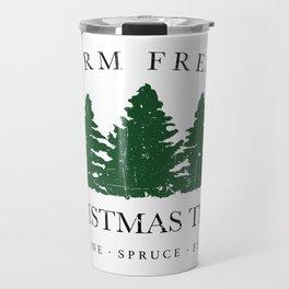 Farm Fresh Christmas Trees Travel Mug