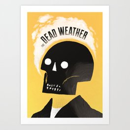 Dead Weather Art Print
