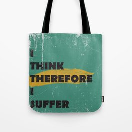I think therefore I suffer (grunge) Tote Bag