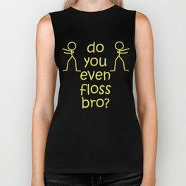 Floss Like A Boss Dance Flossing Dance Shirt Gift Idea Do you even floss bro Biker Tank