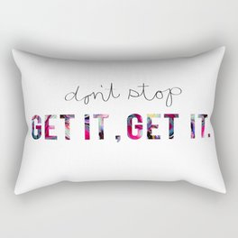 Don't Stop, Get It.  Rectangular Pillow