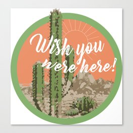 Wish U Were Here! Canvas Print