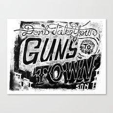 Don't Take Your Guns to Town Canvas Print
