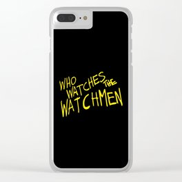 Who watches the watchmen Clear iPhone Case