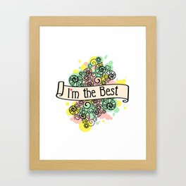 I'm The Best! Framed Art Print