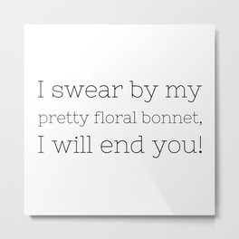 I will end you - Firefly - TV Show Collection Metal Print