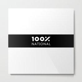 100% National Metal Print