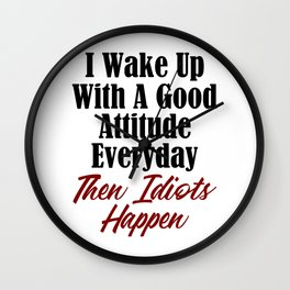 Funny Stupidity Design Good Attitude Idiots Jerks Morons Wall Clock