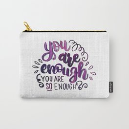You Are Enough Carry-All Pouch