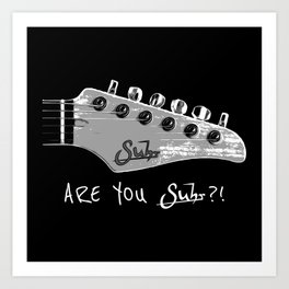 Are You Suhr?! Art Print