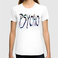 psycho T-shirts featuring PSYCHO by Wis Marvin